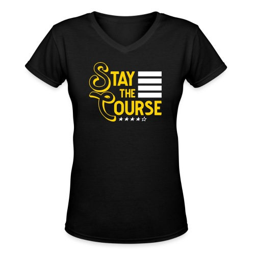 Stay The Course2 - Women's V-Neck T-Shirt