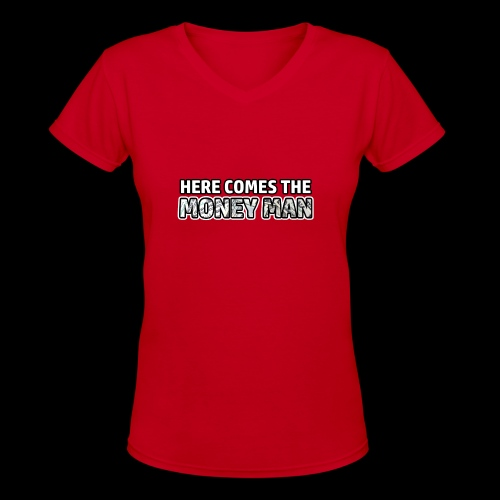 Here Comes The Money Man - Women's V-Neck T-Shirt