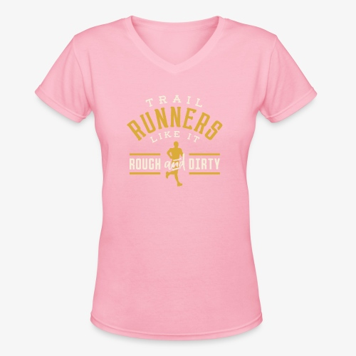 Trail Runners Like It Rough & Dirty - Women's V-Neck T-Shirt