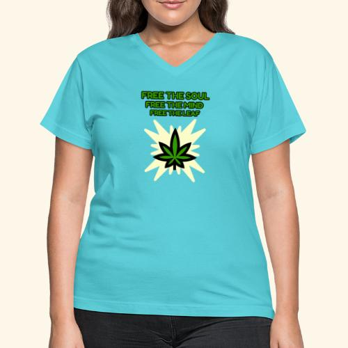 FREE THE SOUL - FREE THE MIND - FREE THE LEAF - Women's V-Neck T-Shirt