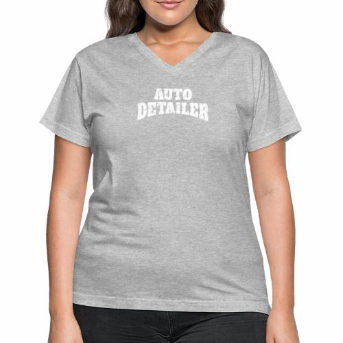 AUTO DETAILER SHIRT | CAR DETAILING - Women's V-Neck T-Shirt