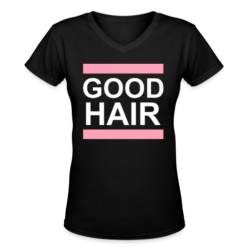 goodhair2 - Women's V-Neck T-Shirt