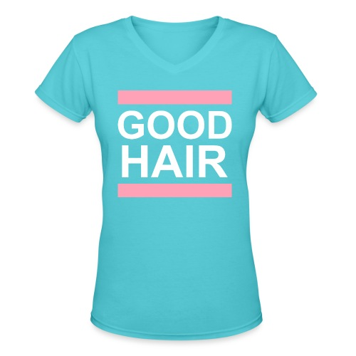 goodhair2 - Women's V-Neck T-Shirt