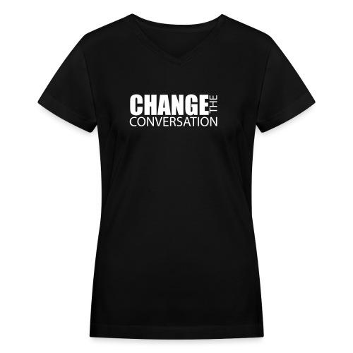 changetheconversationwhit - Women's V-Neck T-Shirt