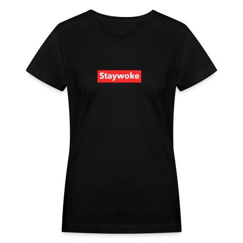 Stay woke - Women's V-Neck T-Shirt