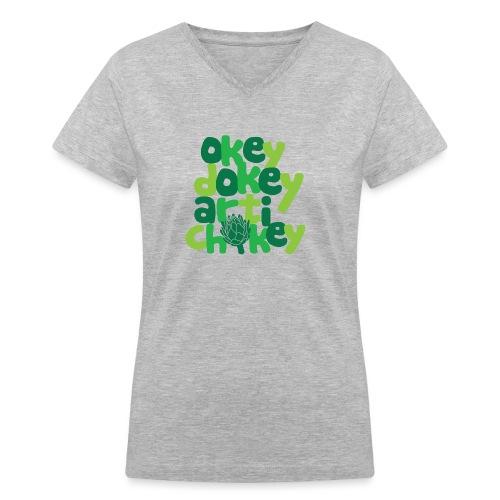 Okey Dokey Artichokey - Women's V-Neck T-Shirt