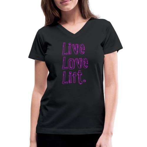 live love lift - Women's V-Neck T-Shirt