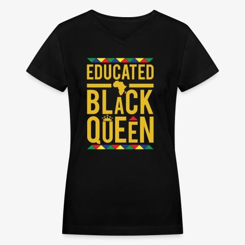Educated Black Queen - Women's V-Neck T-Shirt