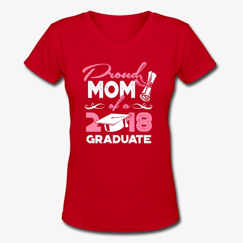 Proud Mom Graduate Mother Gift Shirt - Women's V-Neck T-Shirt