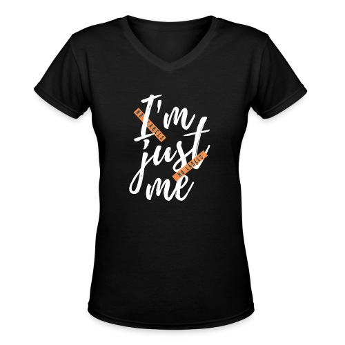 No Labels...I'm Just Me - Women's V-Neck T-Shirt
