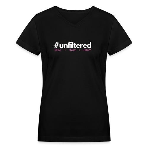 Unfiltered - Women's V-Neck T-Shirt