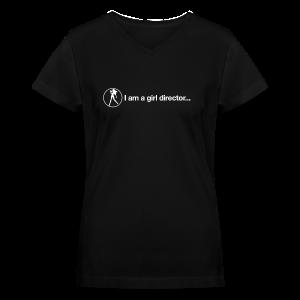 I am a girl director - Women's V-Neck T-Shirt