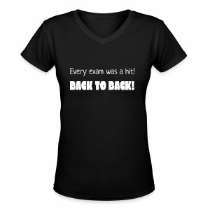 Every exam was a hit! - Women's V-Neck T-Shirt