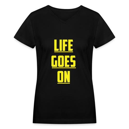 Life Goes On (YC) - Women's V-Neck T-Shirt