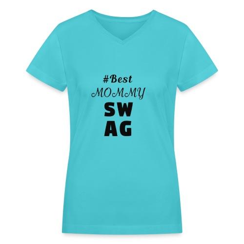 742a1696b MOMMY SWAG - Women's V-Neck T-Shirt
