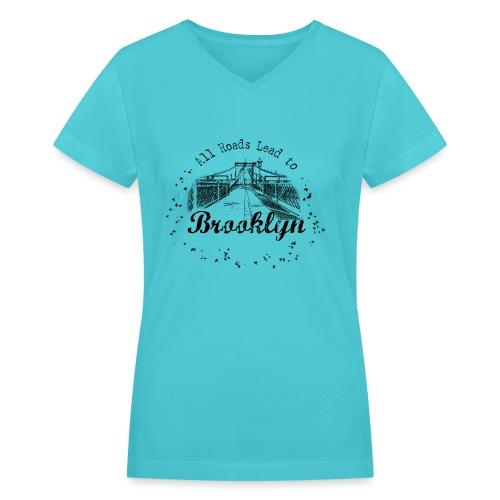 001 Brooklyn AllRoadsLeeadsTo - Women's V-Neck T-Shirt