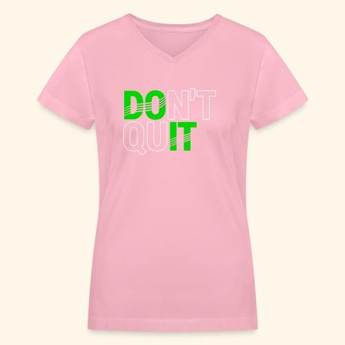 DON'T QUIT #4 - Women's V-Neck T-Shirt