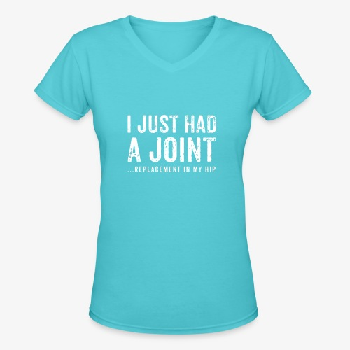 JOINT HIP REPLACEMENT FUNNY SHIRT - Women's V-Neck T-Shirt