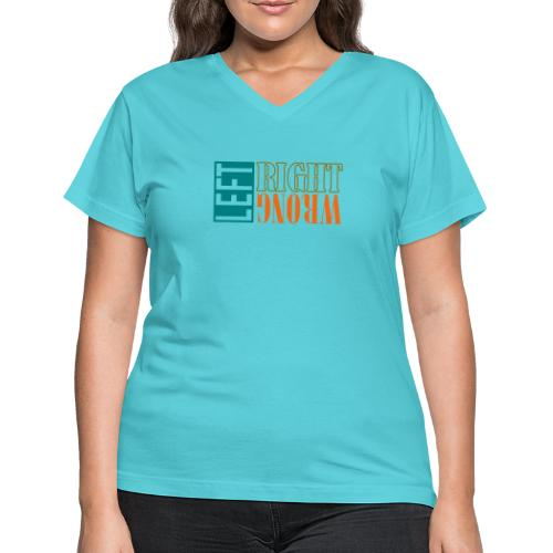 Left Right Wrong 3 - Women's V-Neck T-Shirt