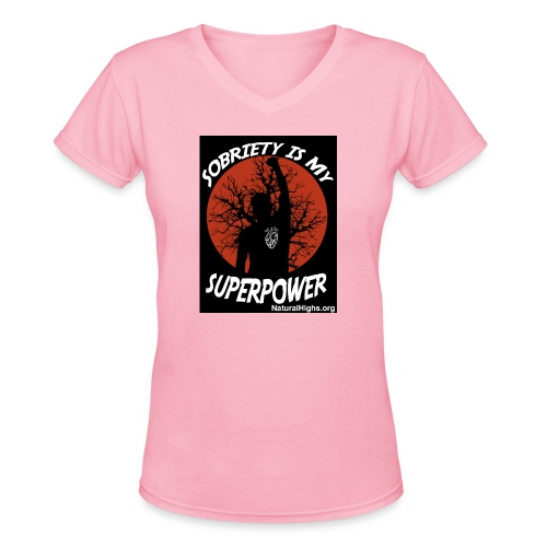 Sobriety Is My Super Power - Women's V-Neck T-Shirt
