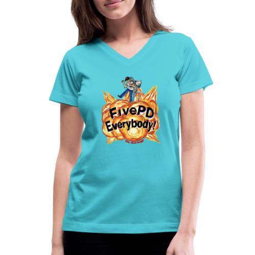 It's FivePD Everybody! - Women's V-Neck T-Shirt