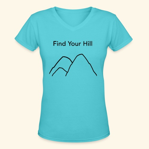 Find Your Hill - Women's V-Neck T-Shirt
