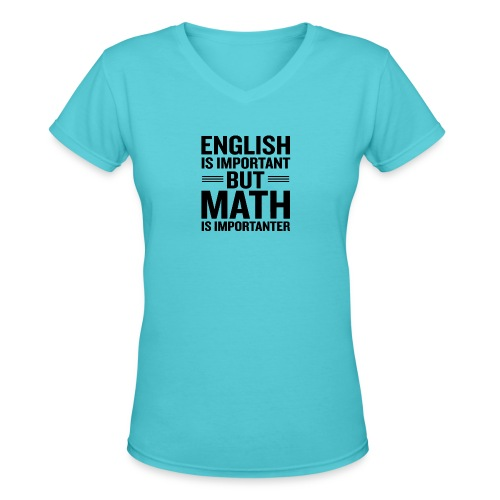 English Is Important But Math Is Importanter merch - Women's V-Neck T-Shirt