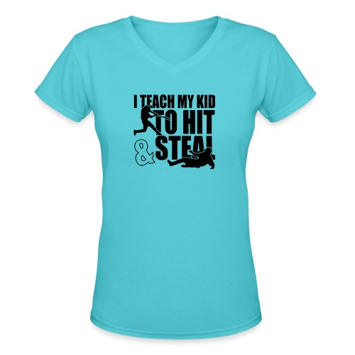 I Teach My Kid to Hit and Steal Baseball - Women's V-Neck T-Shirt