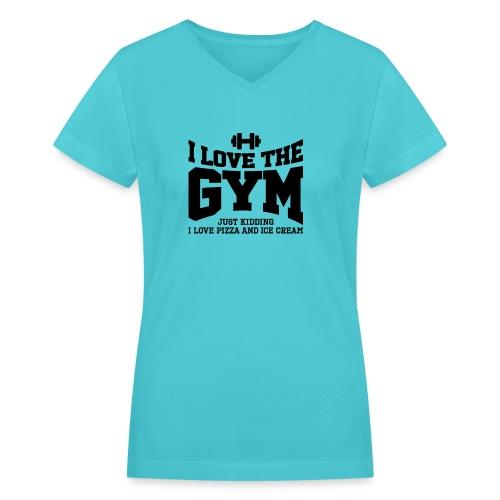 I love the gym - Women's V-Neck T-Shirt