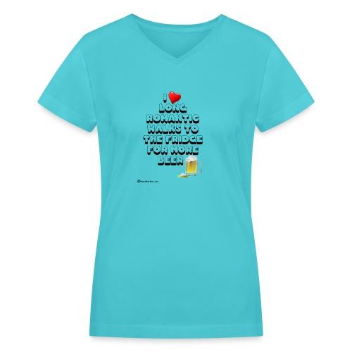 I Love Romantic Walks To The Fridge - Women's V-Neck T-Shirt