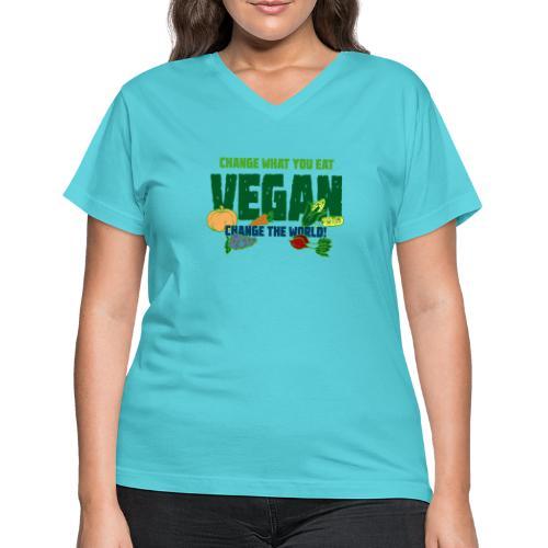 Change what you eat, change the world - Vegan - Women's V-Neck T-Shirt