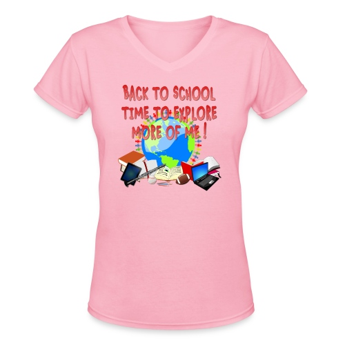 BACK TO SCHOOL, TIME TO EXPLORE MORE OF ME ! - Women's V-Neck T-Shirt