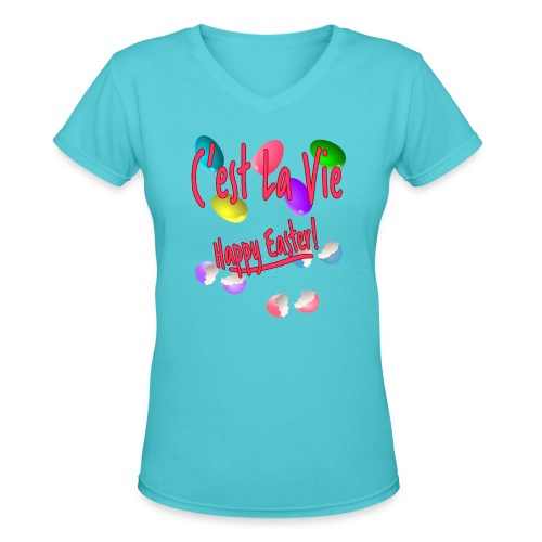 C'est La Vie, Easter Broken Eggs, Cest la vie - Women's V-Neck T-Shirt