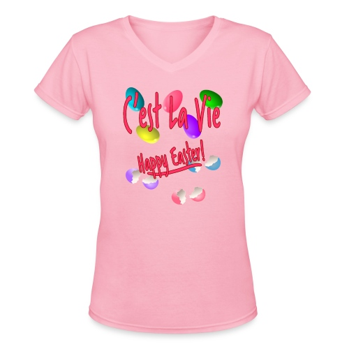 C'est La Vie, Easter Broken Eggs, Cest la vie - Women's V-Neck T-Shirt
