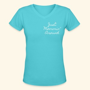 Just Mommin - Women's V-Neck T-Shirt