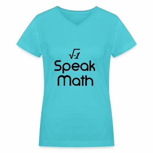i Speak Math - Women's V-Neck T-Shirt