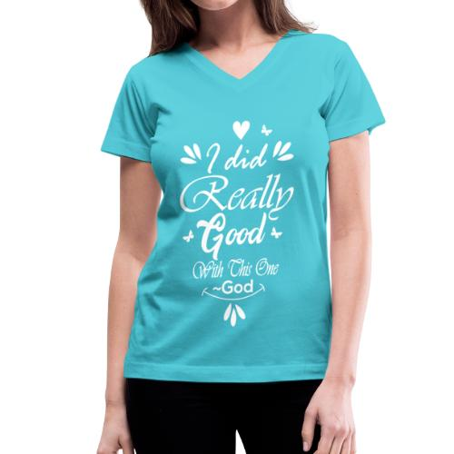Quote from God - Women's V-Neck T-Shirt