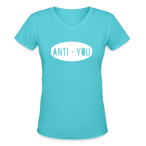 Anti - You - Women's V-Neck T-Shirt