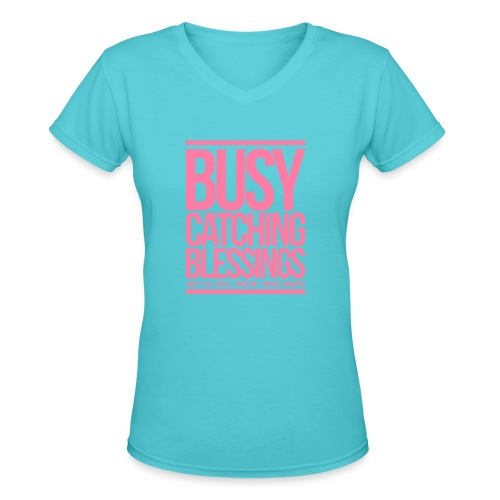 Busy Catching Blessings - Women's V-Neck T-Shirt
