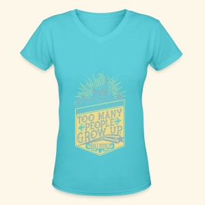 Too Many People Grow Up - Women's V-Neck T-Shirt