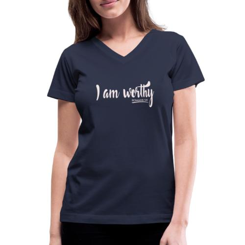 I am worth Romans 5:8 - Women's V-Neck T-Shirt