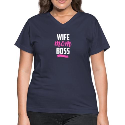 WIFE MOM BOSS - Women's V-Neck T-Shirt