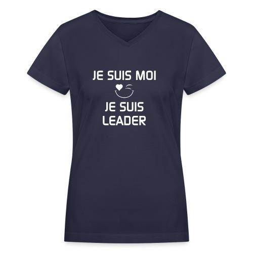 JeSuisMoiJeSuisLeader - Women's V-Neck T-Shirt