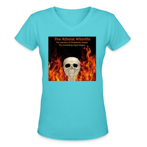 Atheist afterlife - Women's V-Neck T-Shirt