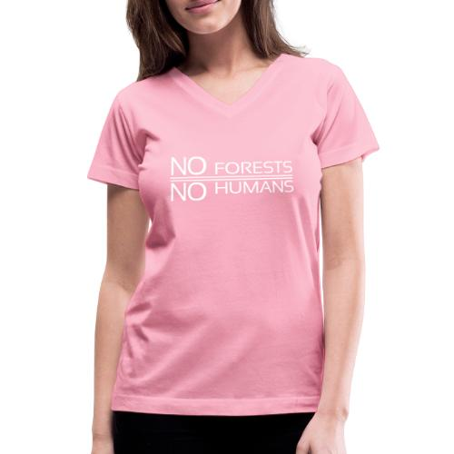 No Forest No Humans - Women's V-Neck T-Shirt