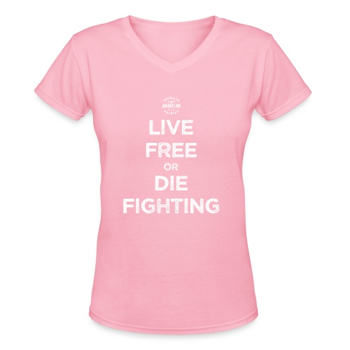 Live Free or Die Fighting - Women's V-Neck T-Shirt