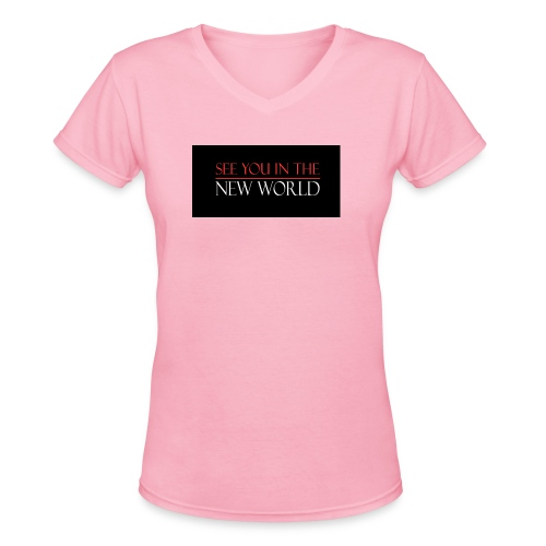 See You In The New World - Women's V-Neck T-Shirt