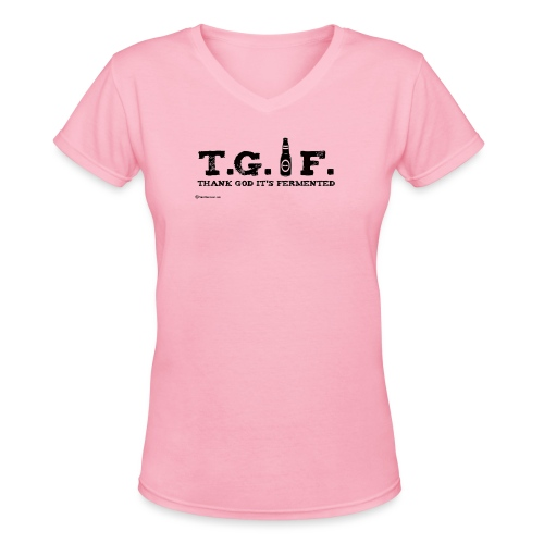 Thank God It's Fermented - Women's V-Neck T-Shirt