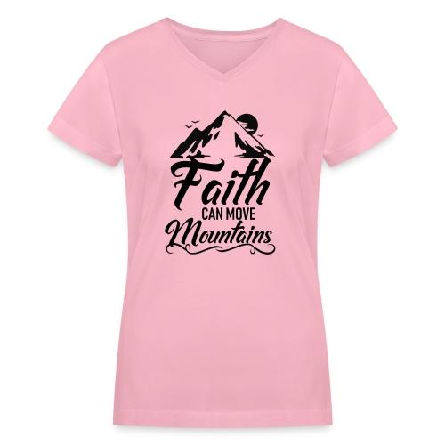 Faith can move mountains - Women's V-Neck T-Shirt