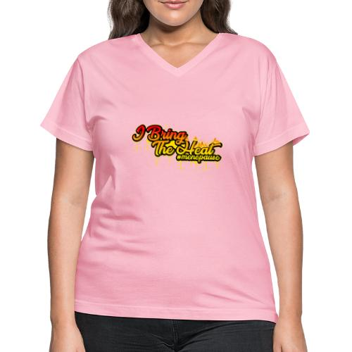 I Bring The Heat - Women's V-Neck T-Shirt
